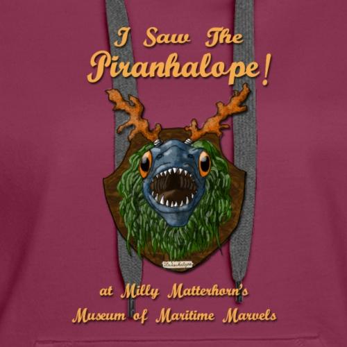 I Saw the Piranhalope! - Women's Premium Hoodie
