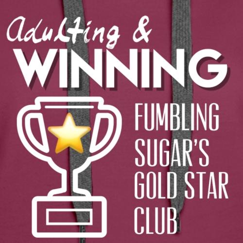 Adulting Winner - Gold Star Club - Women's Premium Hoodie