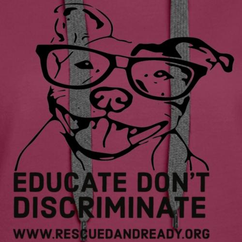 Educate Don't Discriminate - Women's Premium Hoodie