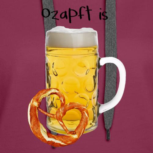 ozapft is Oktoberfest - Women's Premium Hoodie