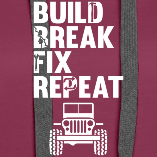 Build Break Fix Repeat Monster Lifted Mudding Truc - Women's Premium Hoodie