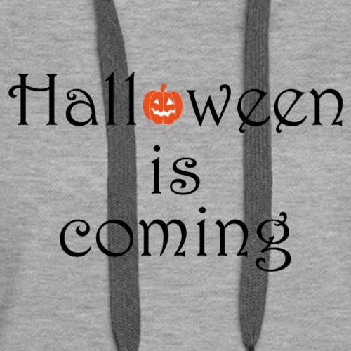 Halloween is coming - Women's Premium Hoodie