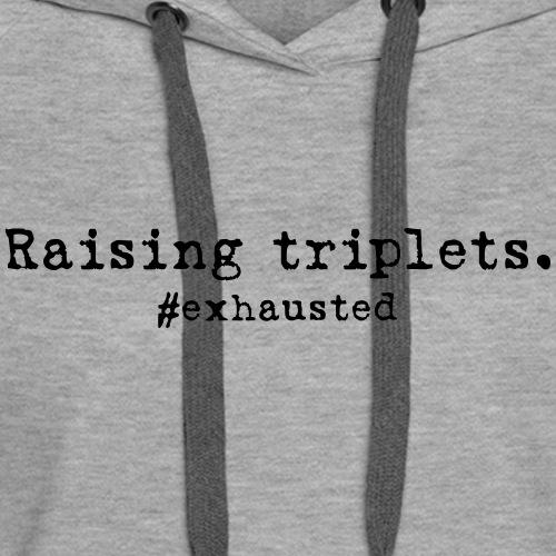 Exhausted Triplets - Women's Premium Hoodie