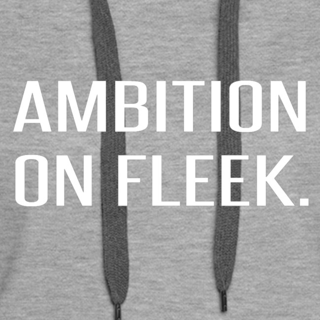 """Ambition on FLEEK"""