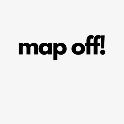 map off! - Women's Premium Hoodie