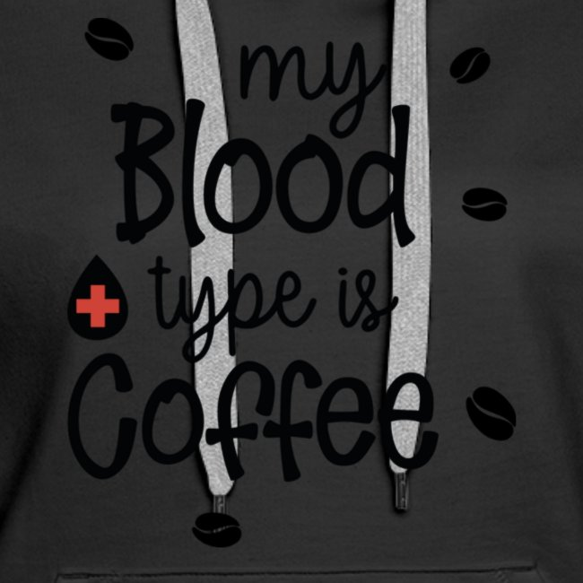 MY BLOOD TYPE IS COFFEE TEE