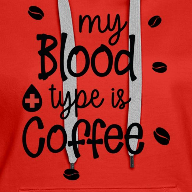 MY BLOOD TYPE IS COFFEE TEE