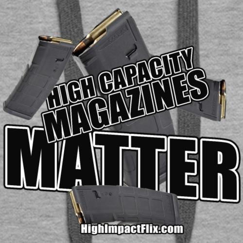High Capacity Magazines Matter - Women's Premium Hoodie
