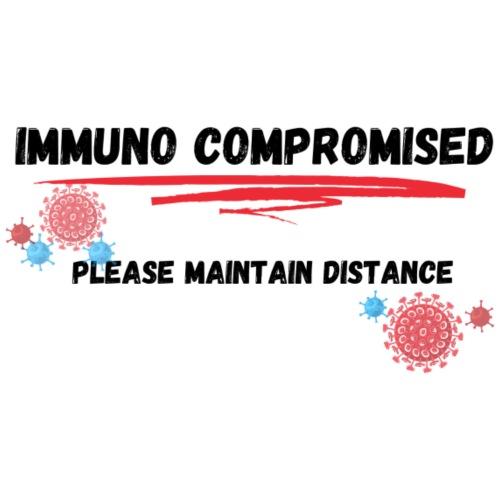 Immuno Compromised, Please Maintain Distance - Women's Premium Hoodie