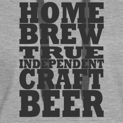 HOME BREW TRUE INDEPENDENT CRAFT BEER - Front - Women's Premium Hoodie