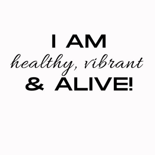 I AM healthy, vibrant & Alive! - Women's Premium Hoodie