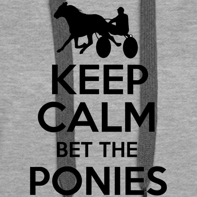 Keep Calm and Bet The Ponies - Standardbred