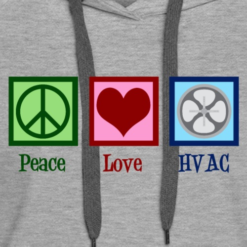Peace Love HVAC - Women's Premium Hoodie