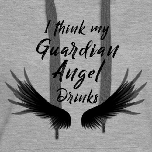 My Guardian Angel Drinks-Black - Women's Premium Hoodie