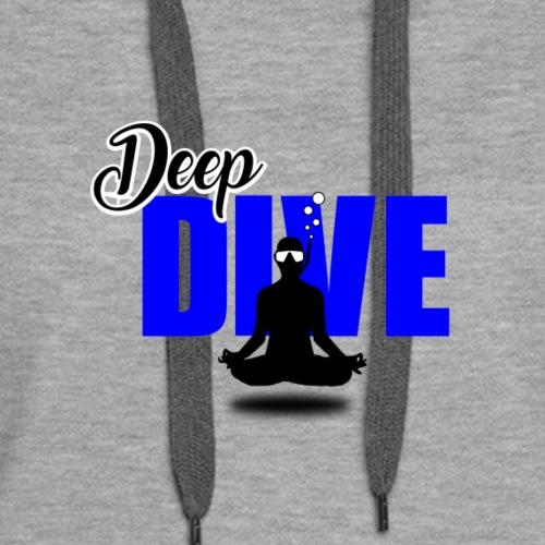 DEEP DIVE Diving/Tauchen/busseig/Mergulho/Buceo - Women's Premium Hoodie