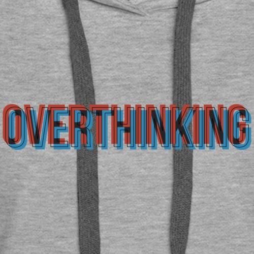 Overthinking - Women's Premium Hoodie