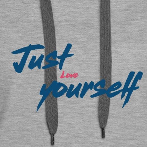 just love yourself - Women's Premium Hoodie