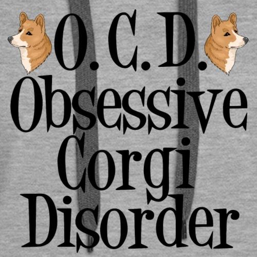 Funny OCD Obsessive Corgi Disorder - Women's Premium Hoodie