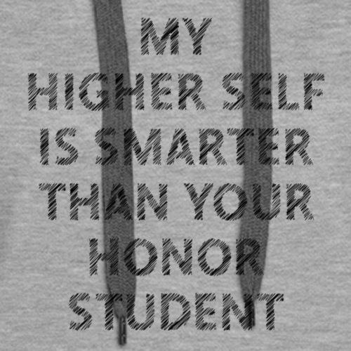My Higher Self is Smarter - Women's Premium Hoodie