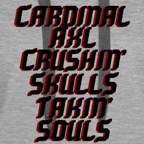 CARDINAL AXL CRUSHIN' SOULS TAKIN' SOULS - Women's Premium Hoodie