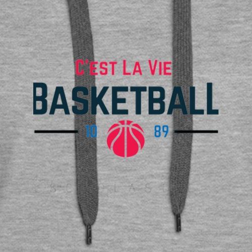 C'est La Vie Basketball - Women's Premium Hoodie