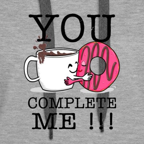 Valentines Day Shirt You Complete Me Hot Chocomilk - Women's Premium Hoodie
