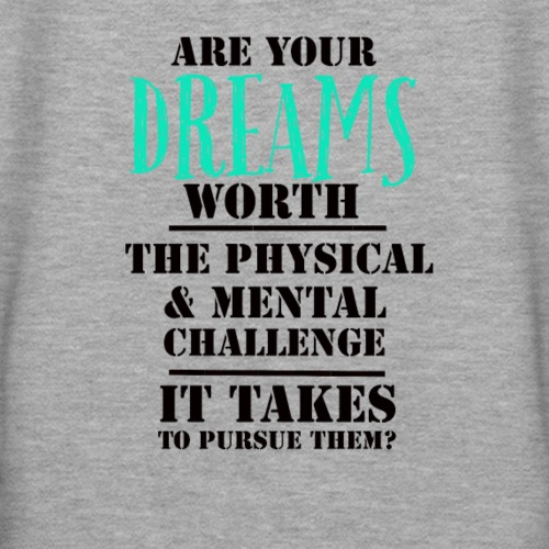 Are Your Dreams Worth... - Women's Premium Hoodie