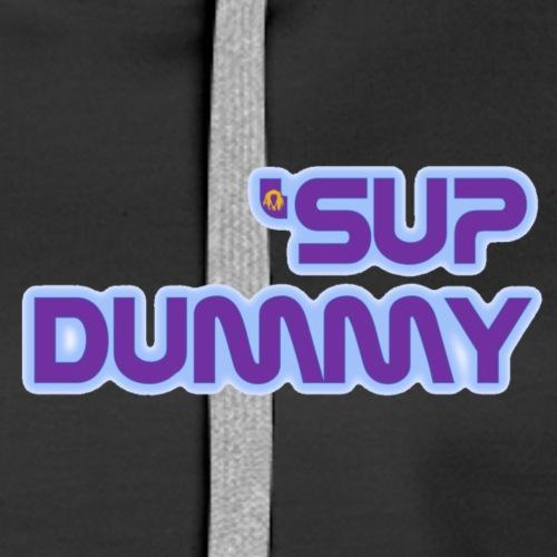 'Sup Dummy
