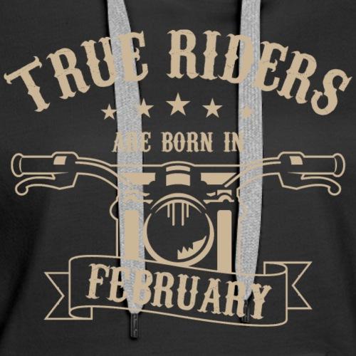 True Riders are born in February - Women's Premium Hoodie