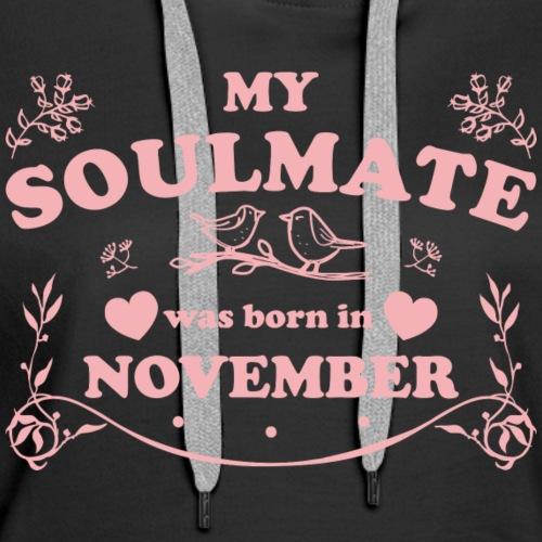 My Soulmate was born in November - Women's Premium Hoodie