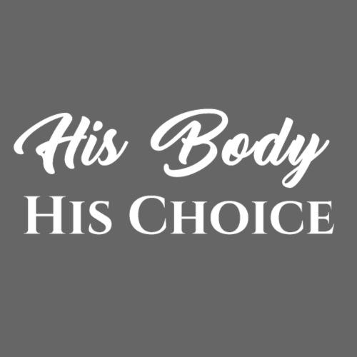 His Body His Choice - Women's Premium Hoodie