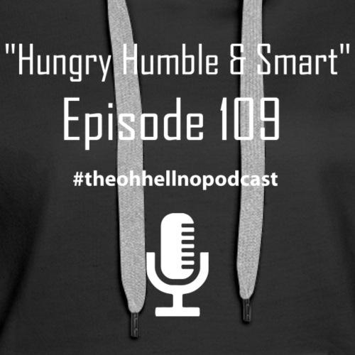 Hungry Humble & Smart - Women's Premium Hoodie