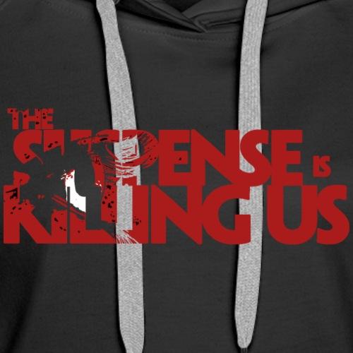 Suspsense Is Killing Us Blood Red Logo - Women's Premium Hoodie