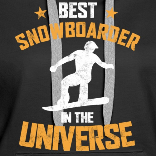 BEST SNOWBOARDER IN THE UNIVERSE - Women's Premium Hoodie