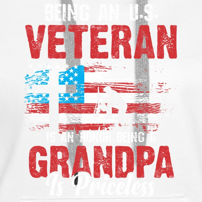 BEING AN U S VETERAN IS AN HONOR BEING A GRANDPA