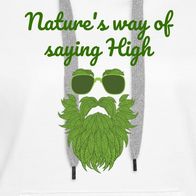 Nature's Way Of Saying High