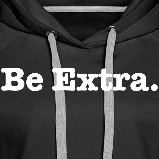 Be Extra