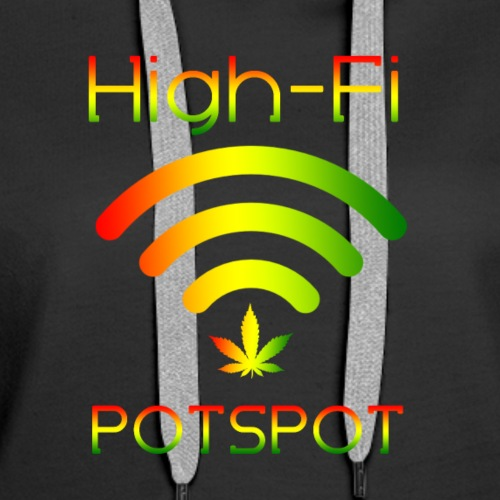 High-Fi Potspot - Weed Wlan - Cannabis Network - Women's Premium Hoodie