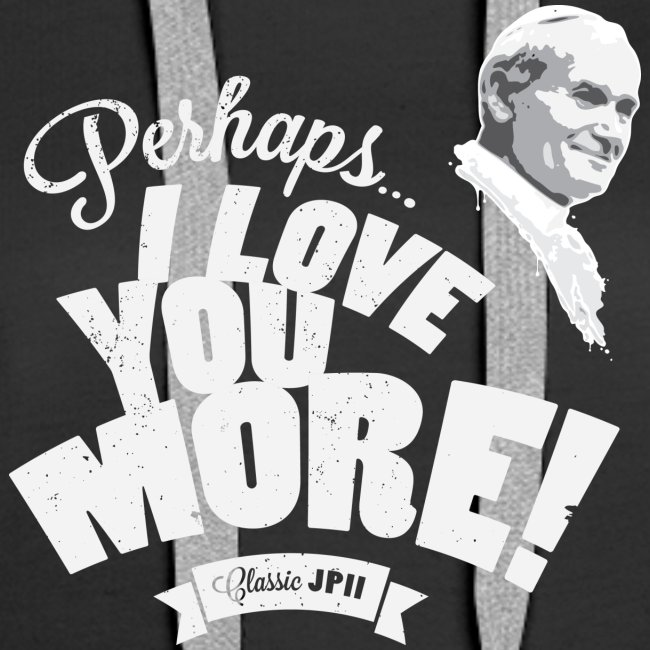 Perhaps I Love You More (Light)