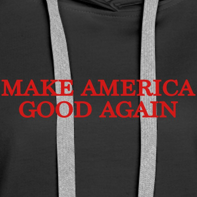 Make America Good Again - front & back