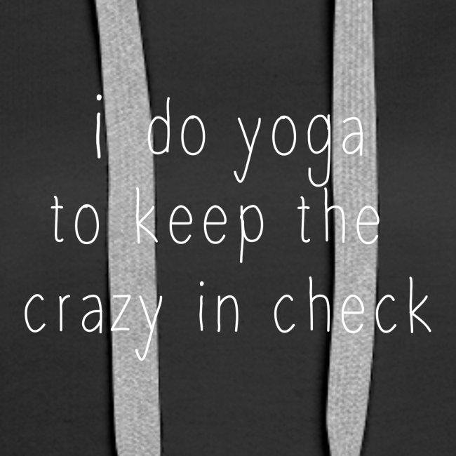 i do yoga to keep crazy in check design