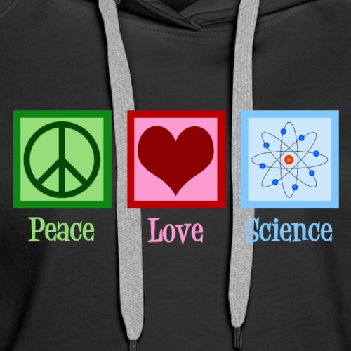 Peace Love Science - Women's Premium Hoodie