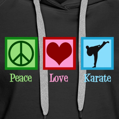 Peace Love Karate - Women's Premium Hoodie