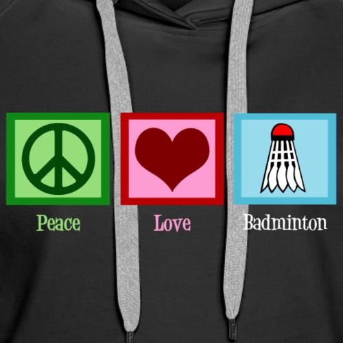 Peace Love Badminton - Women's Premium Hoodie