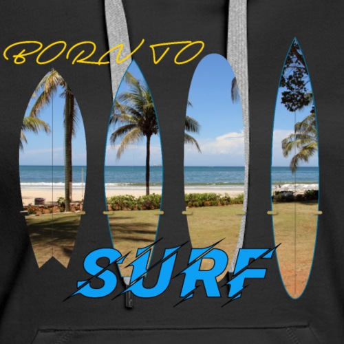 Born To Surf II - Women's Premium Hoodie