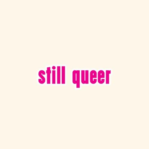 Still Queer - Women's Premium Hoodie