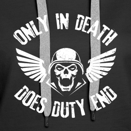Only In Death Does Duty End Wargaming Miniatures - Women's Premium Hoodie