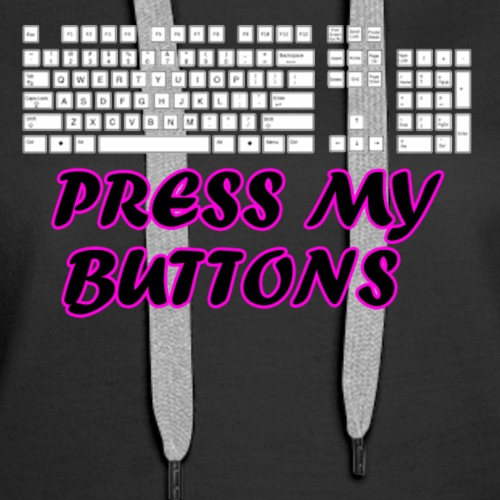 Press my buttons - Women's Premium Hoodie