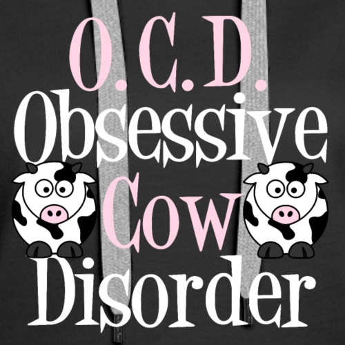 Obsessive Cow Disorder - Women's Premium Hoodie