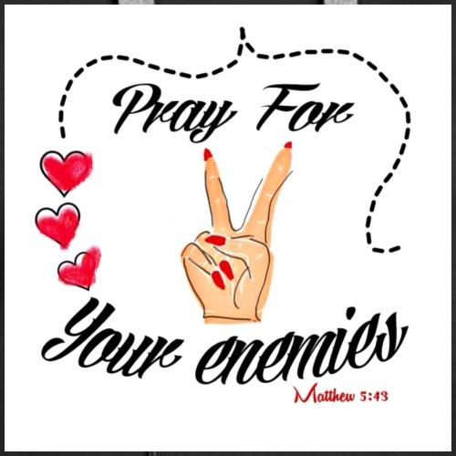 Pray For Your Enemies Peace sign - Women's Premium Hoodie